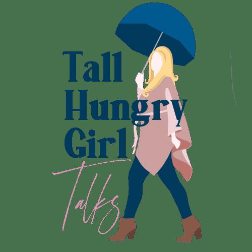 Tall Hungry Girls Talk